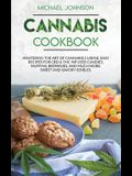 Cannabis Cookbook: Mastering the Art of Cannabis Cuisine. Easy Recipes for CBD & THC infused Candy, Muffin, Brownie and Much More! Sweet