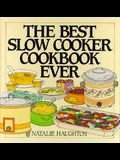 The Best Slow Cooker Cookbook Ever: Versatility and Inspiration for New Generation Machines