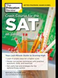 Crash Course for the Sat, 6th Edition: Your Last-Minute Guide to Scoring High