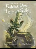 The Art of Goblins Drool, Fairies Rule!
