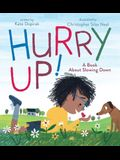 Hurry Up!: A Book about Slowing Down