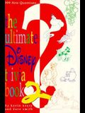 The Ultimate Disney Trivia Book 2