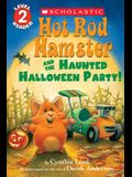 Hot Rod Hamster and the Haunted Halloween Party! (Scholastic Reader, Level 2)