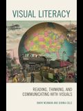 Visual Literacy: Reading, Thinking, and Communicating with Visuals
