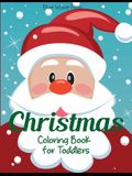 Christmas Coloring Book for Toddlers: 50 Christmas Pages to Color Including Santa, Christmas Trees, Reindeer, Snowman