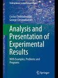 Analysis and Presentation of Experimental Results: With Examples, Problems and Programs