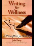 Writing for Wellness: A Prescription for Healing