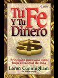 Tu Fe y Tu Dinero: Principios Para una Vida Bajo el Control de Dios = Daring to Live on the Edge