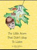 The Little Acorn That Didn't Stop To Listen