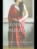 Cleopatra's Daughter: A Novel