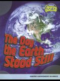 The Day the Earth Stood Still: Earth's Movement in Space (Raintree Fusion: Earth Science)