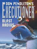 Don Pendleton's The Executioner Blast Radius