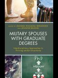 Military Spouses with Graduate Degrees: Interdisciplinary Approaches to Thriving amidst Uncertainty