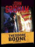 Theodore Boone: El Cómplice / Theodore Boone: The Accomplice