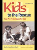 Kids to the Rescue!: First Aid Techniques for Kids