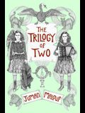 The Trilogy of Two