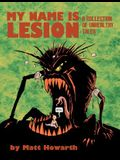 My Name Is Lesion: A Collection of Unhealthy Tales