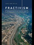 Fractivism: Corporate Bodies and Chemical Bonds