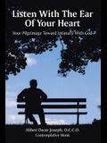 Listen with the Ear of Your Heart: Your Pilgrimage Toward Intimacy With God
