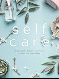Self Care: A Journal to Reclaim Your Time to Rest and Rejuvenate