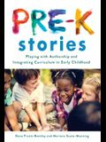 Pre-K Stories: Playing with Authorship and Integrating Curriculum in Early Childhood