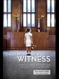 There Must Be a Witness: Stories of Abuse, Advocacy, and the Fight to Put Children First