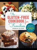 The Gluten Free Cookbook for Families: Healthy Recipes in 30 Minutes or Less