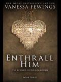 Enthrall Him: Book 3