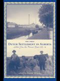 The First Dutch Settlement in Alberta: Letters from the Pioneer Years, 1903-14