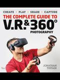 Complete Guide to VR & 360 Degree Photography
