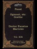 Faust, Part I, Egmont & Hermann, Dorothea, Dr. Faustus: The Five Foot Shelf of Classics, Vol. XIX (in 51 Volumes)
