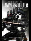 The Best of Hammer and Bolter, Volume 2