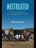 Mistreated: The Political Consequences of the Fight Against AIDS in Lesotho