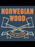 Norwegian Wood Lib/E: Chopping, Stacking, and Drying Wood the Scandinavian Way