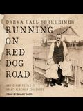 Running on Red Dog Road Lib/E: And Other Perils of an Appalachian Childhood