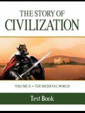 The Story of Civilization: Volume II - The Medieval World Test Book