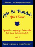 ¡Yo Si Puedo! Yes I Can!: Spanish Language Concepts for Law Enforcement