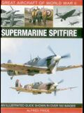 Great Aircraft of World War II: Supermarine Spitfire: An Illustrated Guide Shown in Over 100 Images