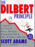 The Dilbert Principle: A Cubicle's-Eye View of Bosses, Meetings, Management Fads & Other Workplace Afflictions
