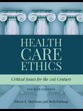 Health Care Ethics: Critical Issues for the 21st Century