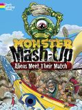 Monster Mash-Up--Aliens Meet Their Match Coloring Book