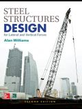 Steel Structures Design for Lateral and Vertical Forces, Second Edition