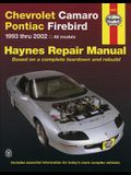 Chevrolet Camaro & Pontiac Firebird Automotive Repair Manual: 1993 Thru 2002