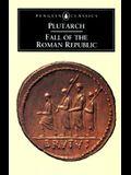 The Fall of the Roman Republic: 6six Lives