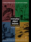 Everyday Object Lessons for Youth Groups: 45 Strange and Striking Ways to Get Your Point Across to Teenagers