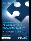 Planning and Designing the IP Broadcast Facility: A New Puzzle to Solve