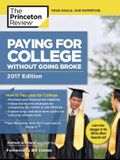 Paying for College Without Going Broke, 2017 Edition: How to Pay Less for College