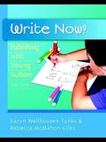 Write Now!: Publishing with Young Authors, Prek - Grade 2