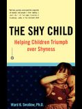 Shy Child: Helping Children Triumph Over Shyness