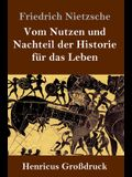Vom Nutzen und Nachteil der Historie für das Leben (Großdruck)